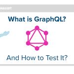 GraphQLとは?どうテストするべきか?